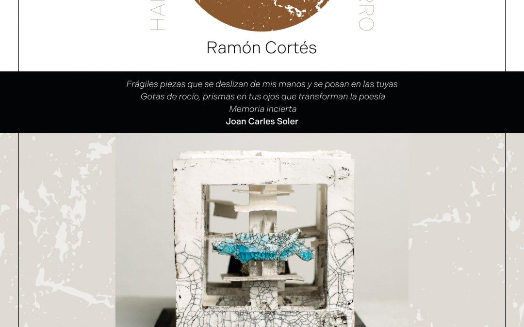 Exposición HAIKUS DE BARRO. Ramón Cortés