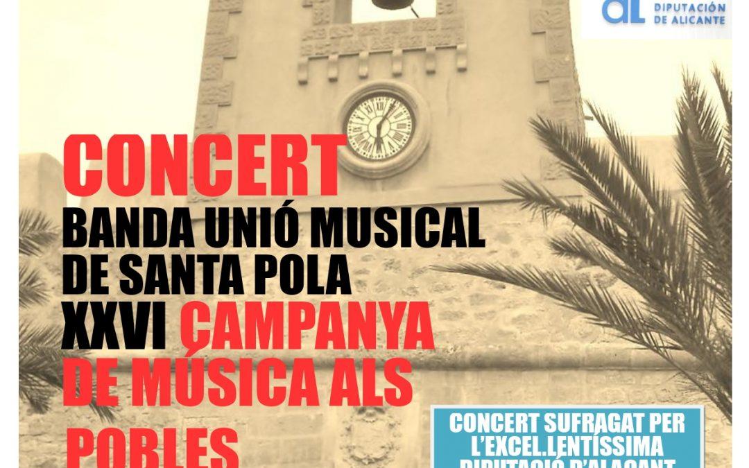 CONCERT  BANDA UNIÓ MUSICAL DE SANTA POLA XXVI CAMPANYA DE MUSICA ALS POBLES